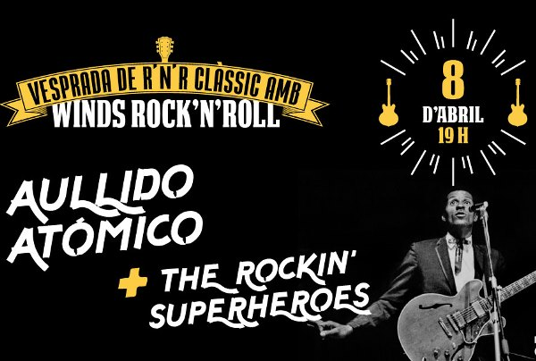 Winds Rock'n'Roll, amb AULLIDO ATÓMICO + THE ROCKIN' SUPERHEROES